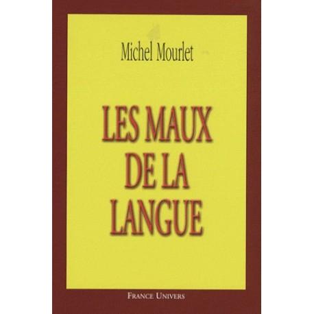 Les maux de la langue - Michel Mourlet