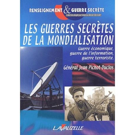 Les guerres secrètes de la mondialisation - Général Jean Pichot-Duclos