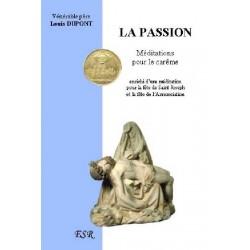 La Passion - Vénérable père Louis Dupont