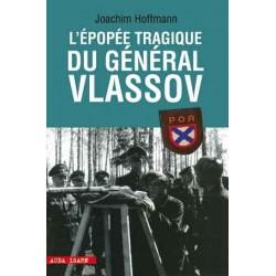 L'épopée tragique du Général Vlassov - Joachim Hoffmann