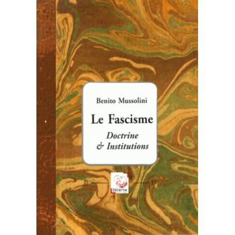 Le Fascisme - Benito Mussolini