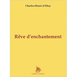 Rêve d'enchantement - Charles-Henri d'Elloy