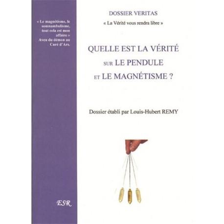 Quelle est la vérité sur le pendule et le magnétisme - Louis-Hubert Remy
