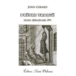 Prêtre traqué sous Elisabeth Ière - John Gerard