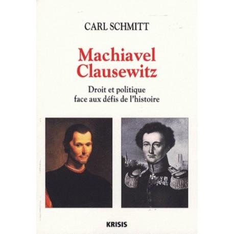 Machiavel Clausewitz - Carl Schmitt