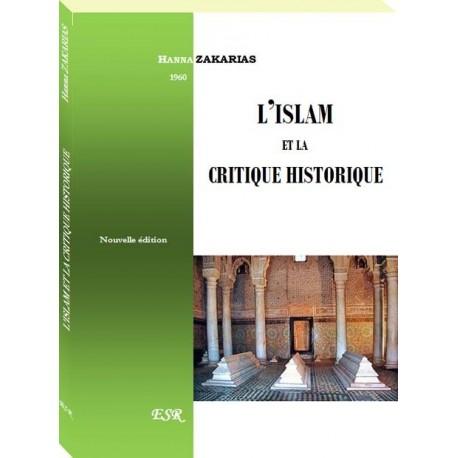 L'islam et la critique historique - Hanna Zakarias