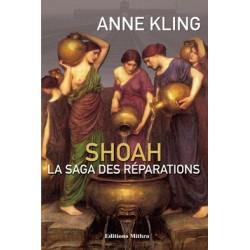 Shoah, la saga des réparations - Anne Kling