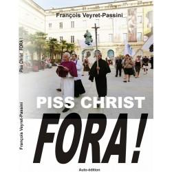 Piss Christ Fora ! - François Veyret-Passini