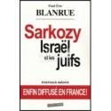 Sarkozy, Israël et les juifs - Paul-Eric Blanrue
