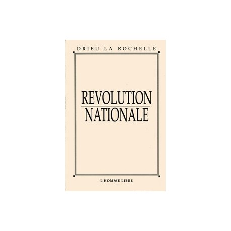 Révoution nationale - Pierre Drieu La Rochelle