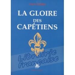 La gloire des Capétiens - Ivan Gobry