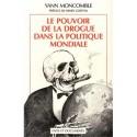 Le pouvoir de la drogue dans la politique mondiale - Yann Moncomble