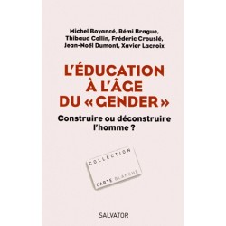 L'éducation à l'âge du « Gender » - Michel Boyancé, Remi Brague