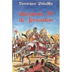 Baudouin IV de Jérusalem - Dominique Paladilhe