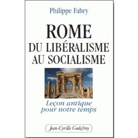 Rome : Du libéralisme au socialisme - Philippe Fabry