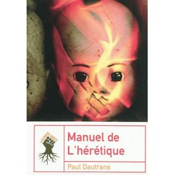 Manuel de l'hérétique - Paul Dautrans