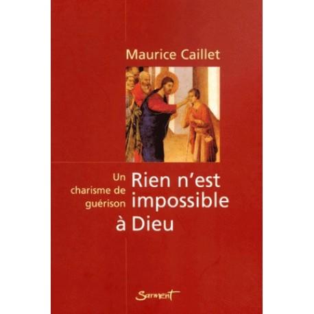 Rien n'est impossibla à Dieu - Maurice Caillet