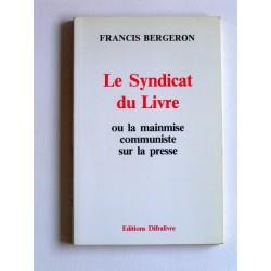 Le syndicat du livre - Francis Bergeron