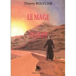 Le mage du désert - Thierry Bouclier