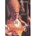 Notre croisade - Mgr Lefebvre