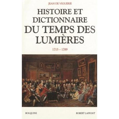 Histoire et dictionnaire du temps des Lumières - Jean de Viguerie