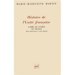 Histoire de l'Unité française - Marie-Madelaine Martin