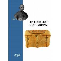 Hisoire du Bon Larron - Mgr Gaume