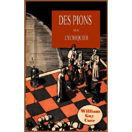 Des pions sur l'échiquier - William Guy Carr