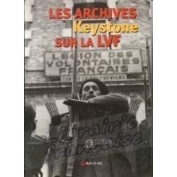 Les archives Keystone sur la LVF - Olivier Dard