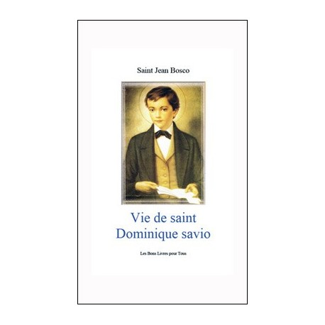 Vie de saint Dominique Savio - Saint Jean Bosco
