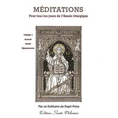 Méditations pour tous les jours de l'Année liturgique - T1 - Avant Noël Epiphanie