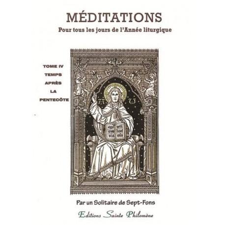 Méditations pour tous les jours de l'année liturgique - T 4 - Temps après la Pentecôte