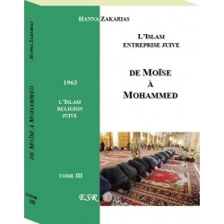 De Moïse à Mohammed - T 3 - Hanna Zakarias