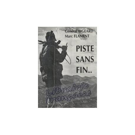 Piste sans fin.. - Général Bigeard / Marc Flament