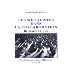 Les socialistes dans la collaboration - Jean-Claude Valla