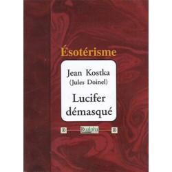 Lucifer démasqué - Jean Kostka ( Jules Doinel )