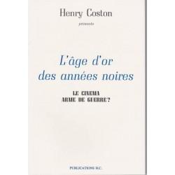 L'âge d'or des années noires - Henry Coston
