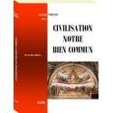 Civilisation notre bien commun - Pierre Virion