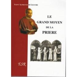 Le grand moyen de la prière - Saint Alphonse de Liguori