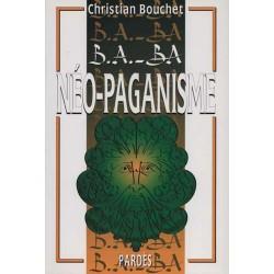 B.A.-B.A. Néo-Paganisme - Christian Bouchet