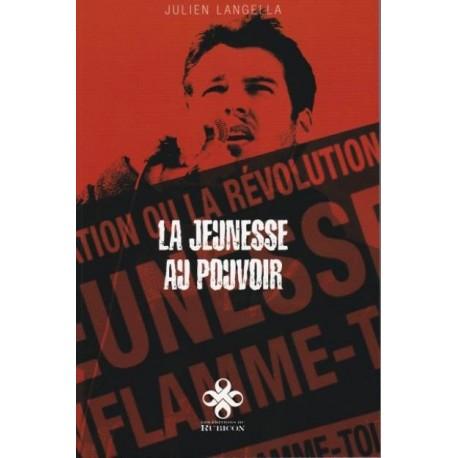 La jeunesse au pouvoir - Julien Langella