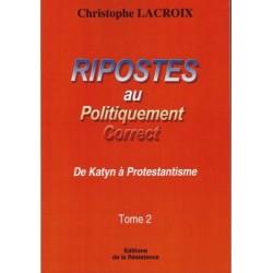 Ripostes au politiquement correct Tome II - Christophe Lacroix