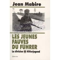 Les Jeunes Fauves Du Führer - Jean Mabire