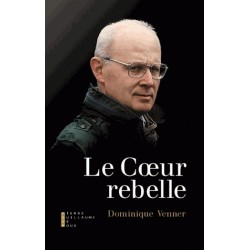 Le coeur rebelle - Dominique Venner