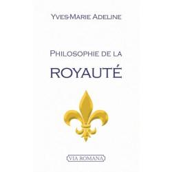 Philosophie de la Royauté - Yves-Marie Adeline