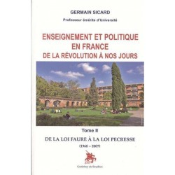 Enseignemen et politique en France de la Révolution à nos jours - Tome II - Sicard