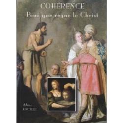 Cohérence pour que règne le Christ - Adrien Loubier