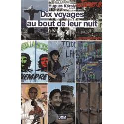 Dix voyages au bout de le nuit - Hugues Kéraly