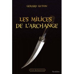 Les milices de l'archange - Gerard Guyon