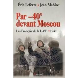 Par -40° devant Moscou - Eric Lefèvre / Jean Mabire